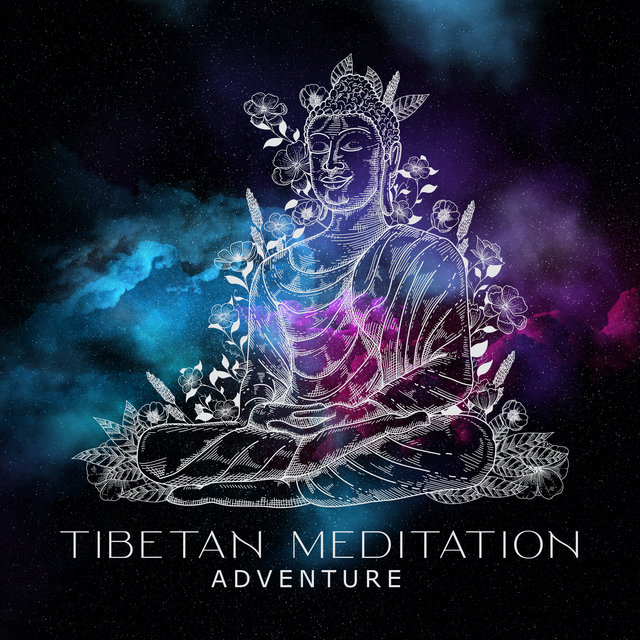 Tibetan Meditation Adventure - Zen Collection, Deep Trance, Spirituality, Balance Energy
