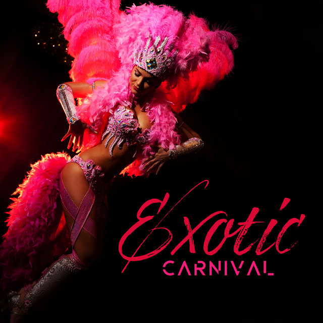 Exotic Carnival: Latin Dance Rhythms for Fiesta!