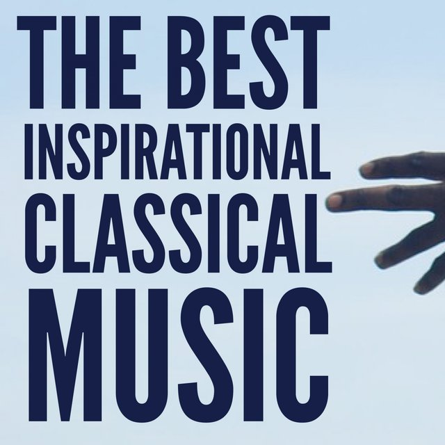 The Best Inspirational Classical Music