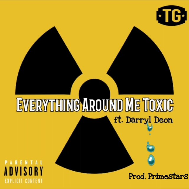 Everything Around Me Toxic (feat. Darryl Deon)