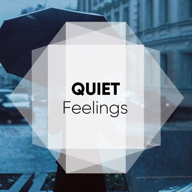 #Quiet Feelings