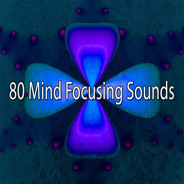 80 Mind Focusing Sounds