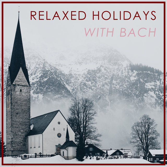 Relaxed Holidays with Bach