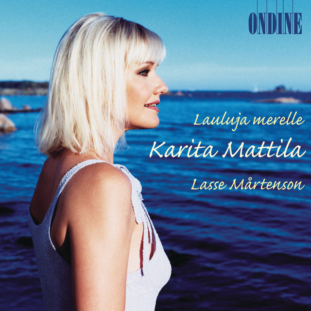 Karita Mattila: Lauluja Merelle (Songs To The Sea)