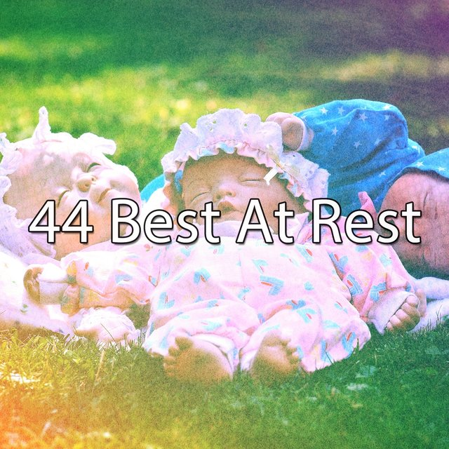 44 Best at Rest