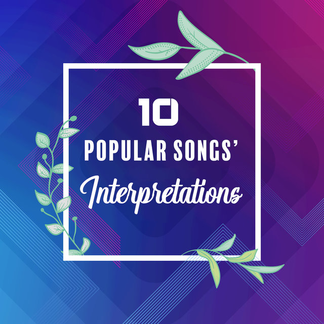 10 Popular Songs' Interpretations: 2019 Instrumental Covers of Known Tracks, Music Played on Guitar & Piano