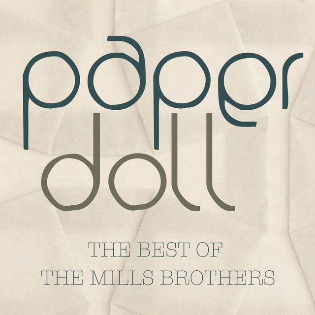 Paper Doll - The Best of the Mills Brothers