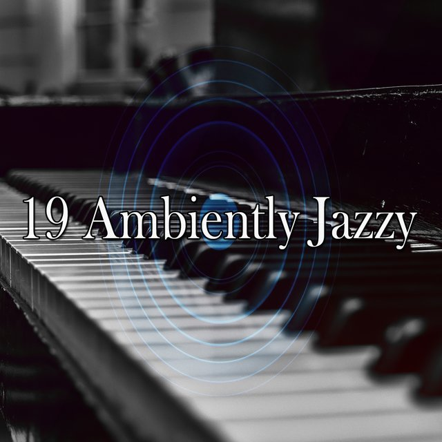 19 Ambiently Jazzy