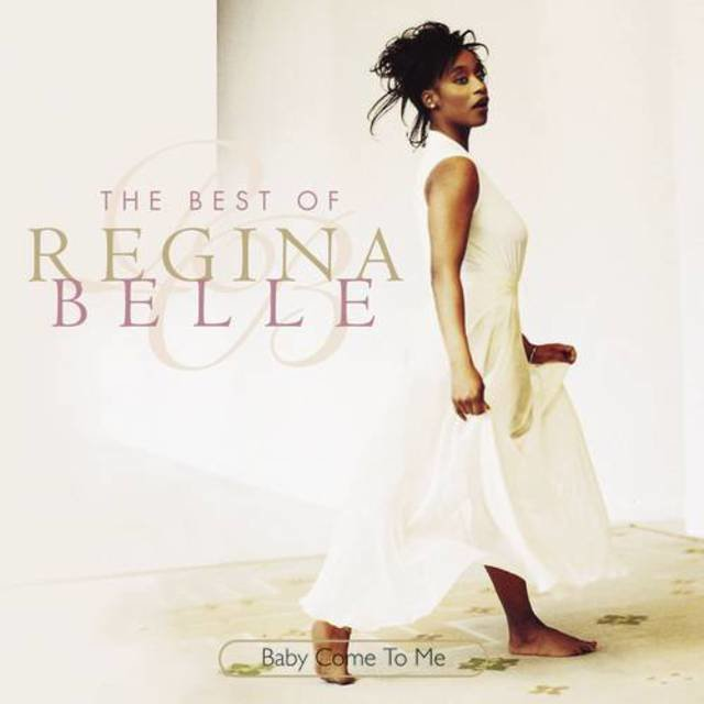 Baby Come To Me: The Best Of Regina Belle