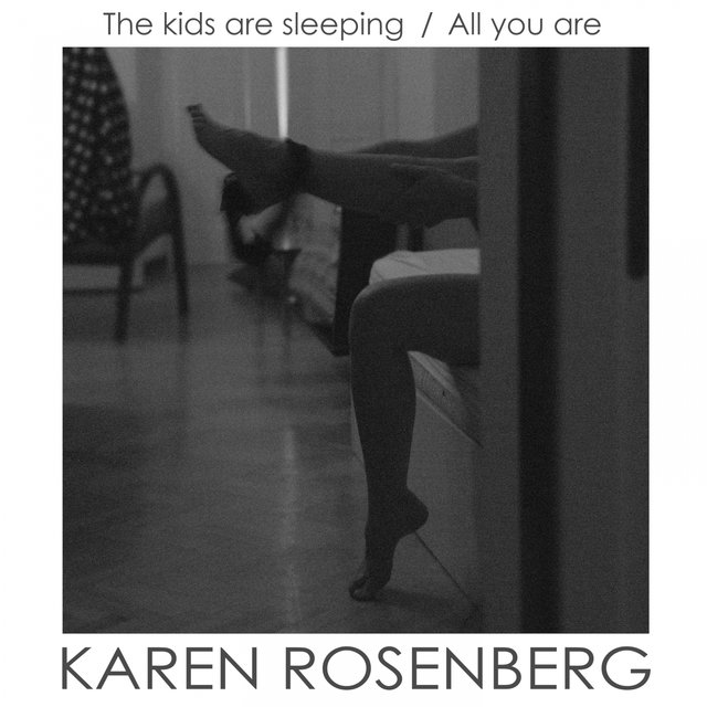 The Kids Are Sleeping / All You Are