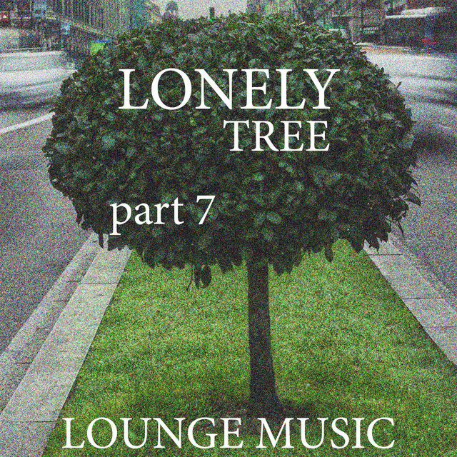 Lonely Tree, Part 7