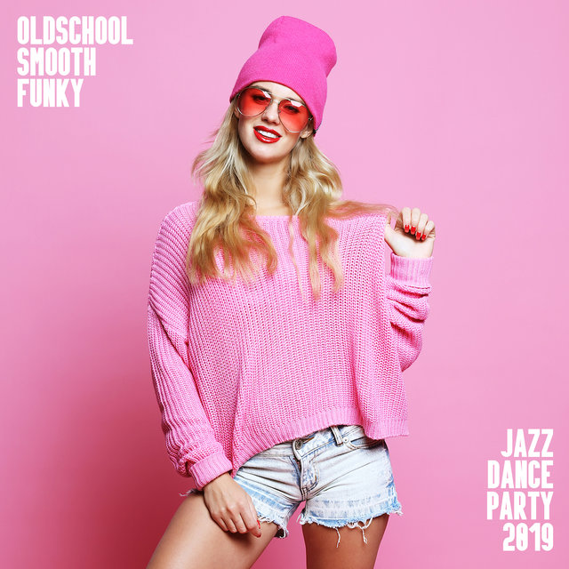 Oldschool Smooth Funky Jazz Dance Party 2019