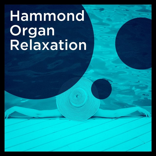 Hammond Organ Relaxation