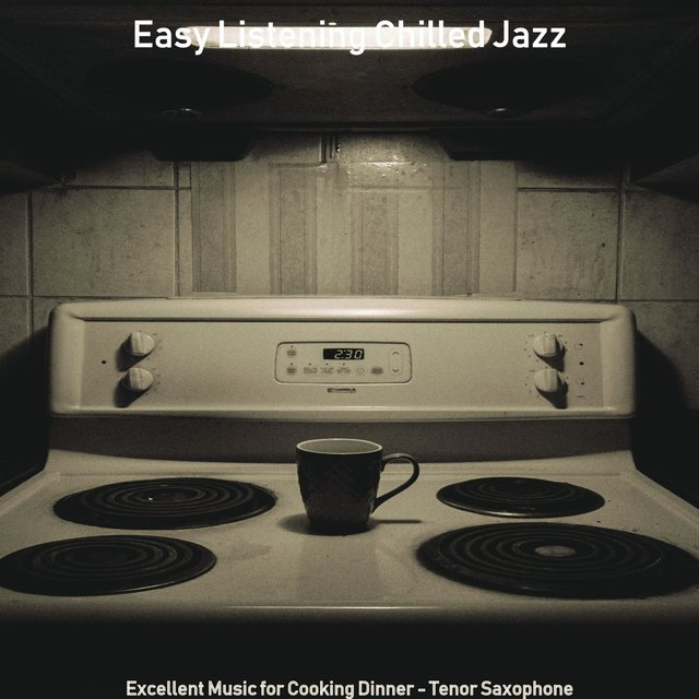 Excellent Music for Cooking Dinner - Tenor Saxophone