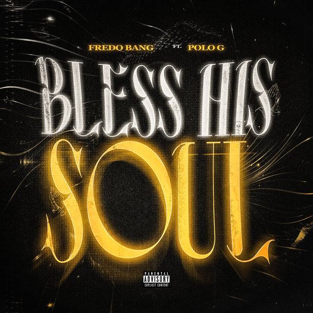 Cover art for album Bless His Soul by Fredo Bang, Polo G