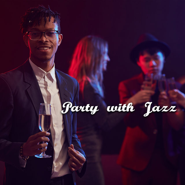 Party with Jazz: Music for Parties, Banquets and Family Celebrations