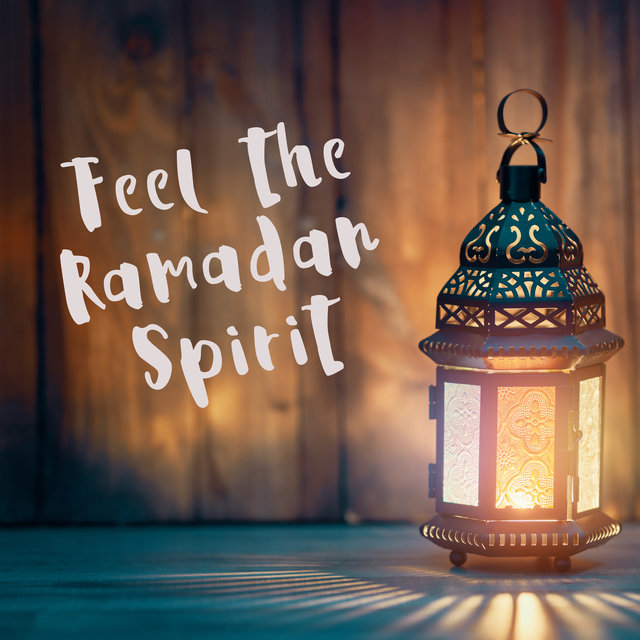 Feel the Ramadan Spirit - Deep Contemplation, Pray All Day, Iftar, Suhoor, Festive Atmosphere, Look Inside Yourself