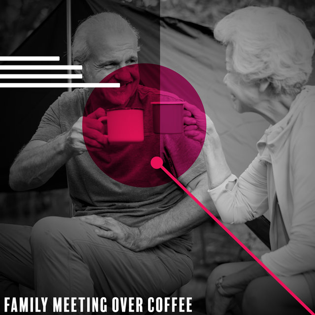 Family Meeting over Coffee - Subtle and Smooth Collection of Jazz Music