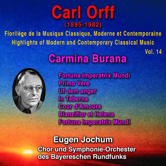 Carl Orff - Florilège de la Musique Classique Moderne et Contemporaine - Highlights of Modern and Contemporary Classical Music - Vol. 14