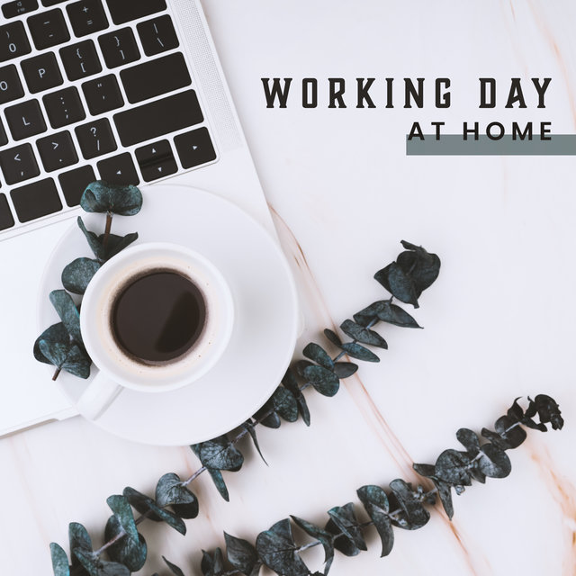 Working Day at Home – Instrumental Jazz Collection that Will Help you with Various Housework and Will Make Your Time More Pleasant