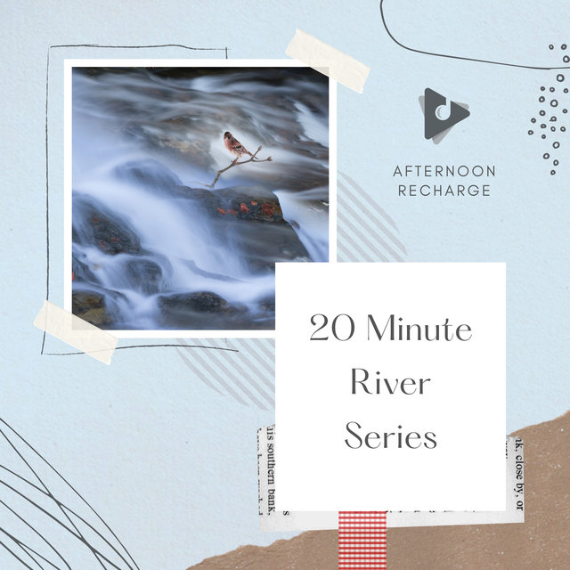 20 Minute River Series