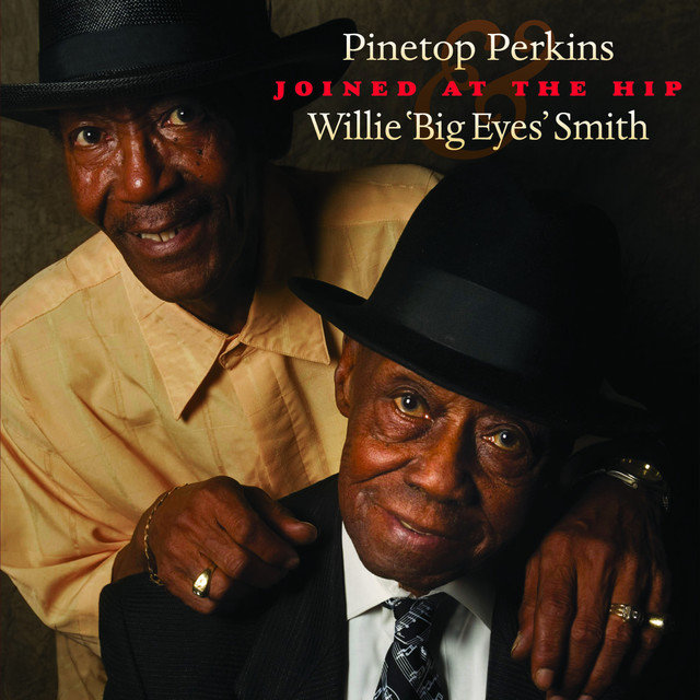 "Joined At The Hip: Pinetop Perkins & Willie ""Big Eyes"" Smith"