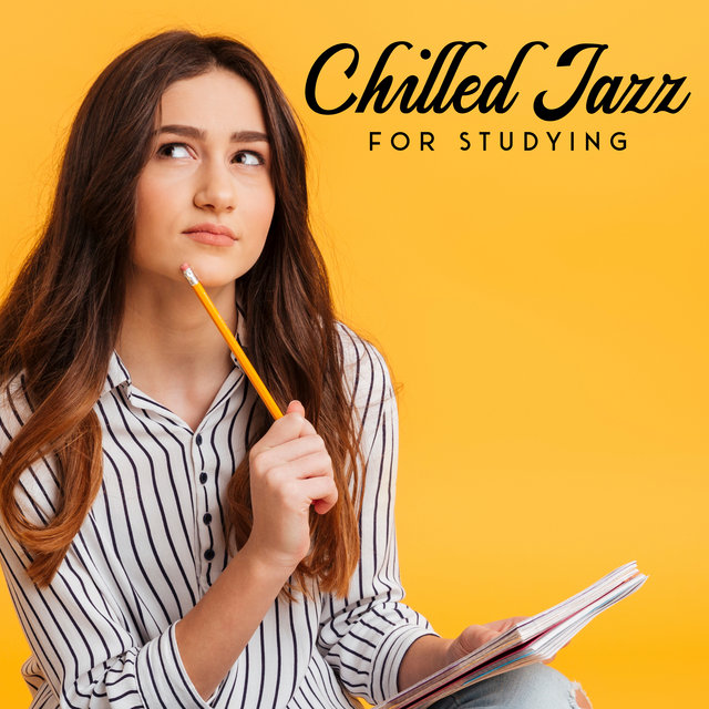 Chilled Jazz for Studying: Smooth and Mellow Music to Help You Focus and Concentrate