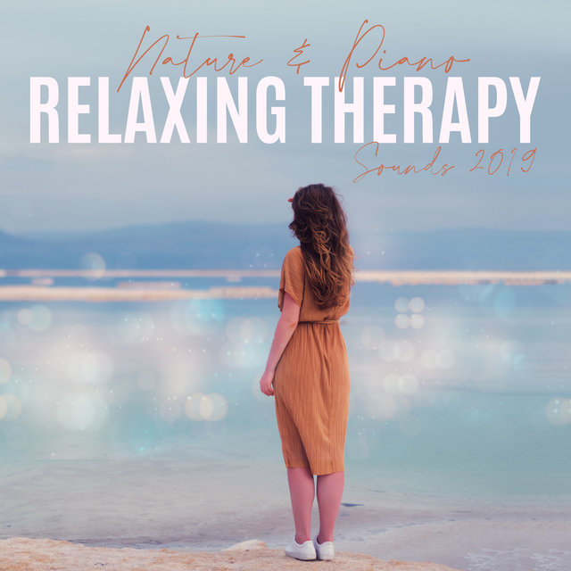 Nature & Piano Relaxing Therapy Sounds 2019
