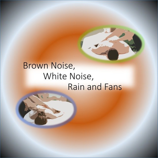 Brown Noise, White Noise, Rain and Fans