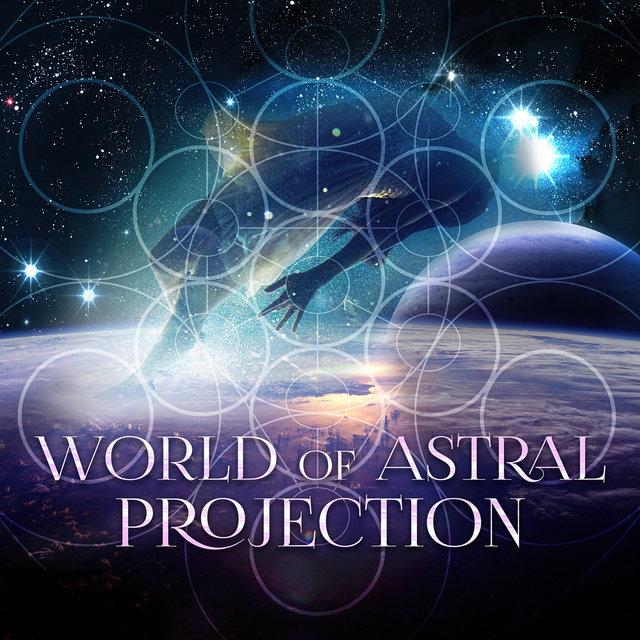 World of Astral Projection – Experience Day, Healing Nature Sounds, Astral Travel, Deep Meditation Music, Inner Power, Om Chanting, Spiritual Journey, State of Mind