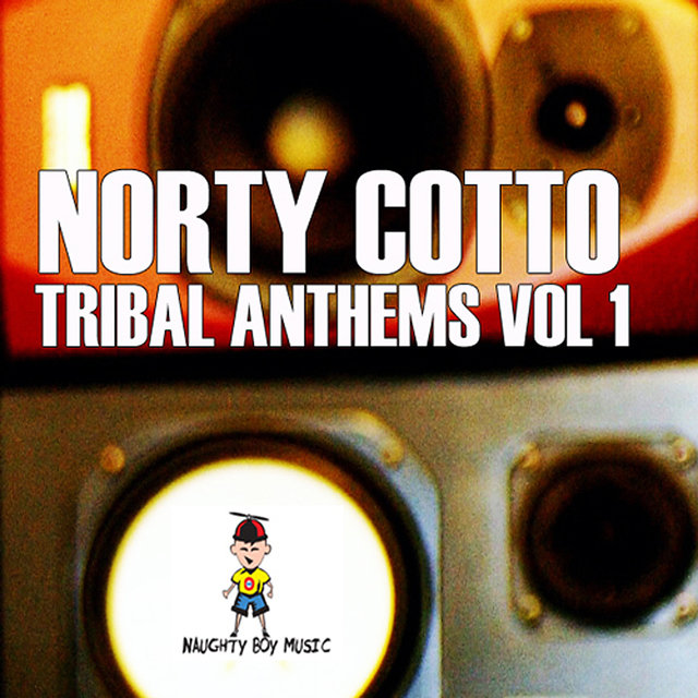 Norty Cotto Tribal Anthems Vol. 1