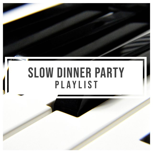 Slow Dinner Party Therapy Playlist