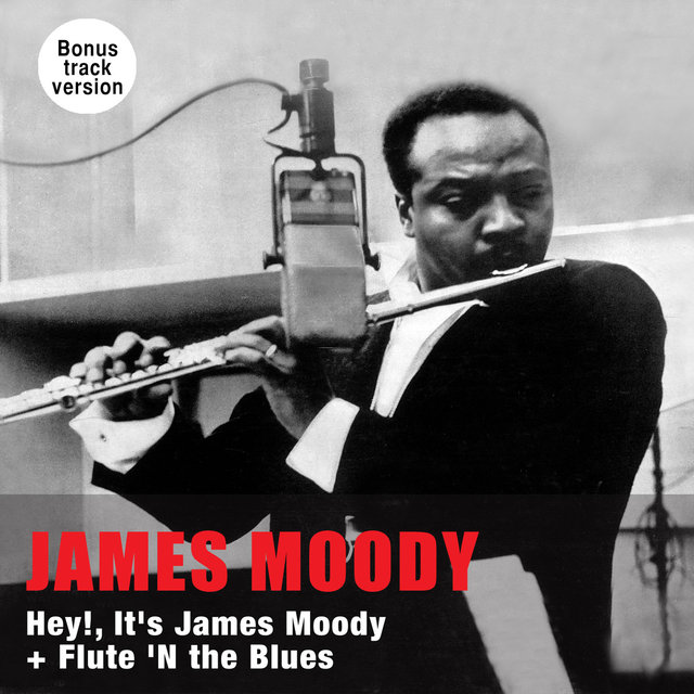 Hey!, It's James Moody + Flute 'N the Blues (Bonus Track Version)