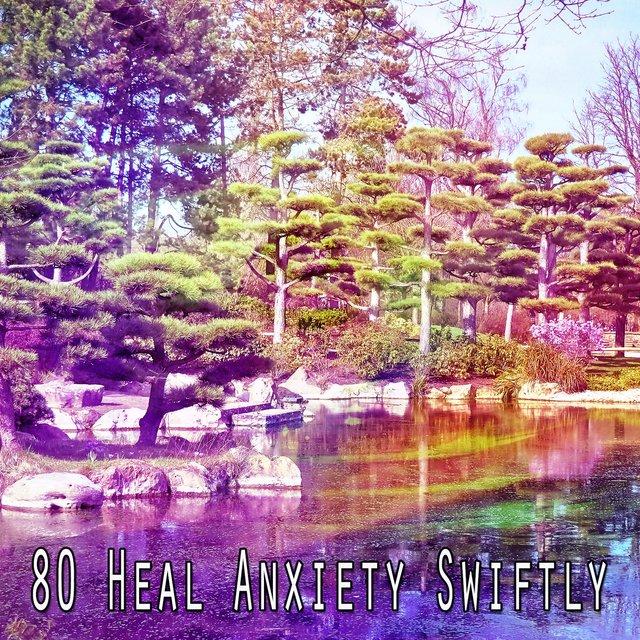 80 Heal Anxiety Swiftly