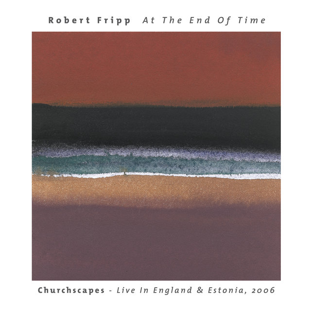 At The End Of Time: Churchscapes (Live)