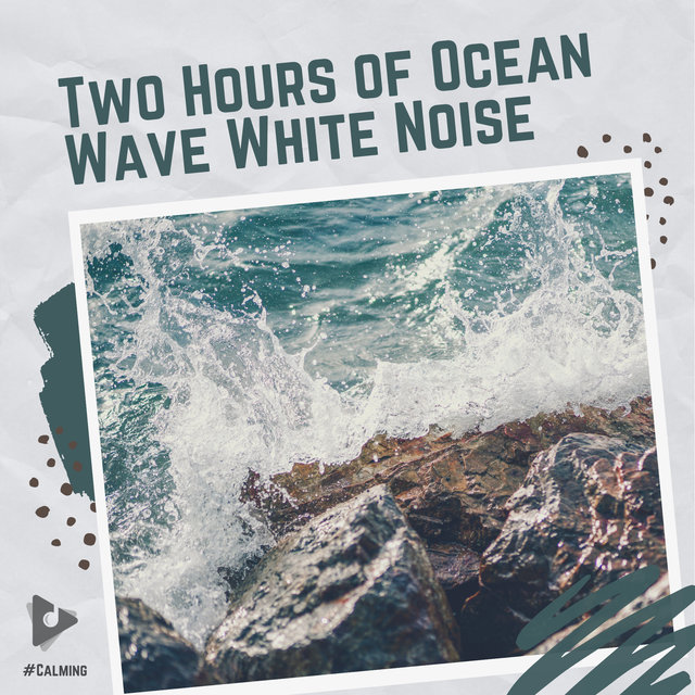 Two Hours of Ocean Wave White Noise