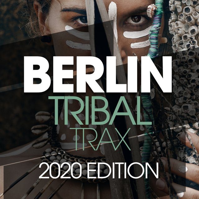 Berlin Tribal Trax 2020 Edition