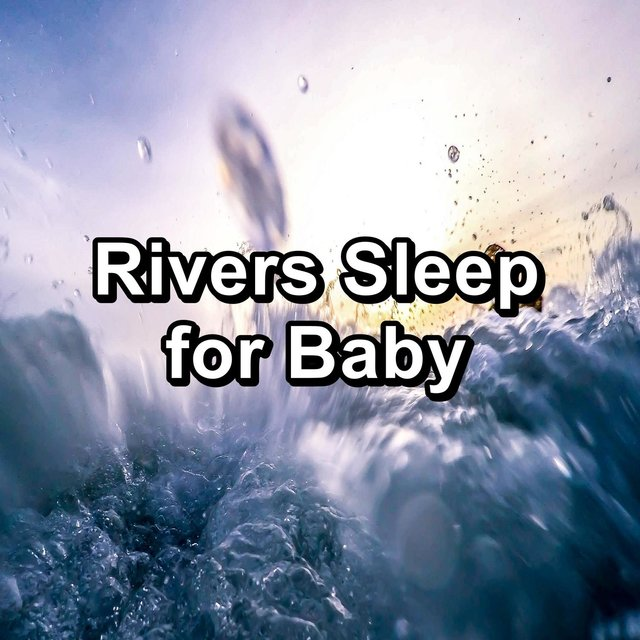 Rivers Sleep for Baby