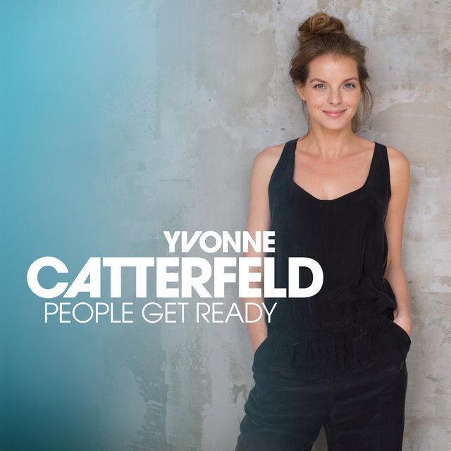 People Get Ready By Yvonne Catterfeld On Tidal