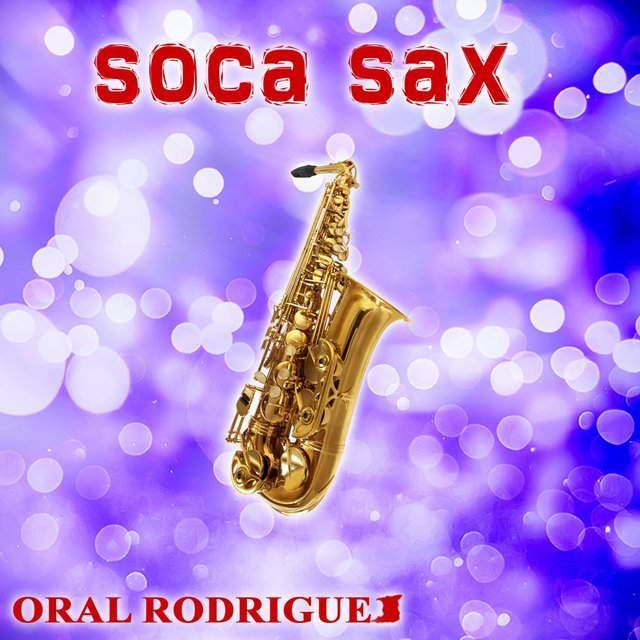 Cover art for album Soca Sax by Oral Rodriguez