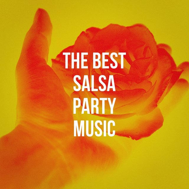 The Best Salsa Party Music