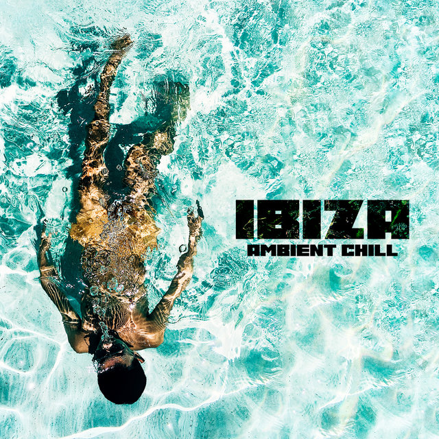 Ibiza Ambient Chill: Unwind and Reduce Stress