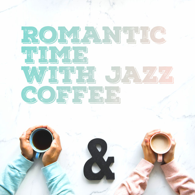 Romantic Time with Jazz Coffee: Mellow Jazz for Lovers, Pure Relaxation, Sex Music, Lounge, Romantic Jazz Music 2019