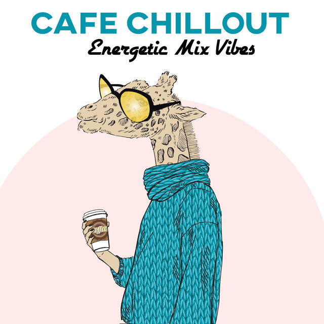 Cafe Chillout Energetic Mix Vibes