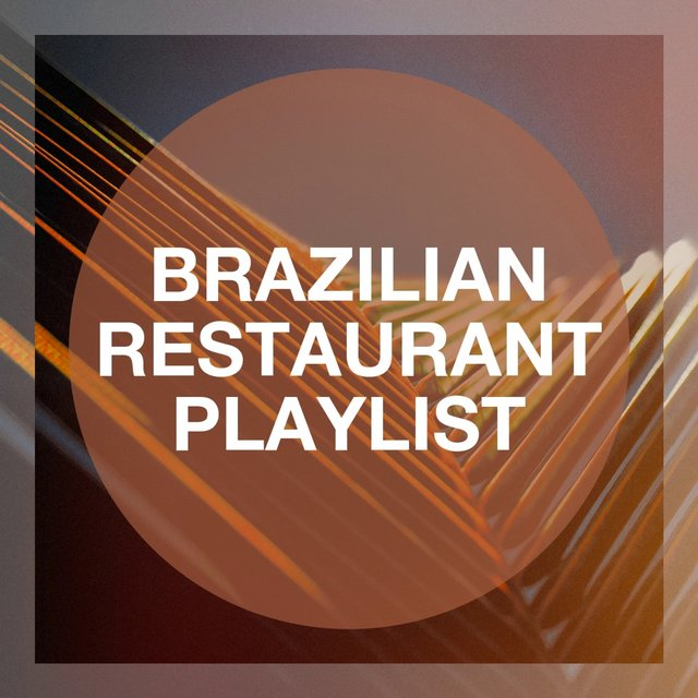 Brazilian Restaurant Playlist