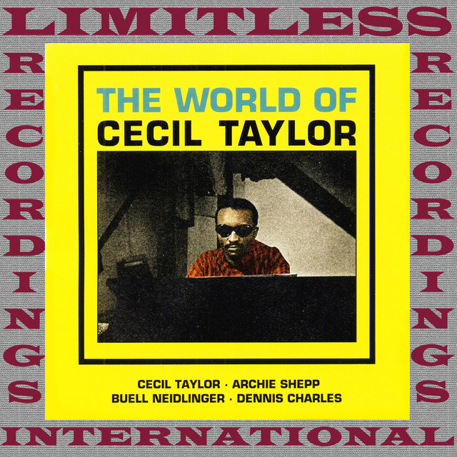 The World Of Cecil Taylor, The Complete Sessions