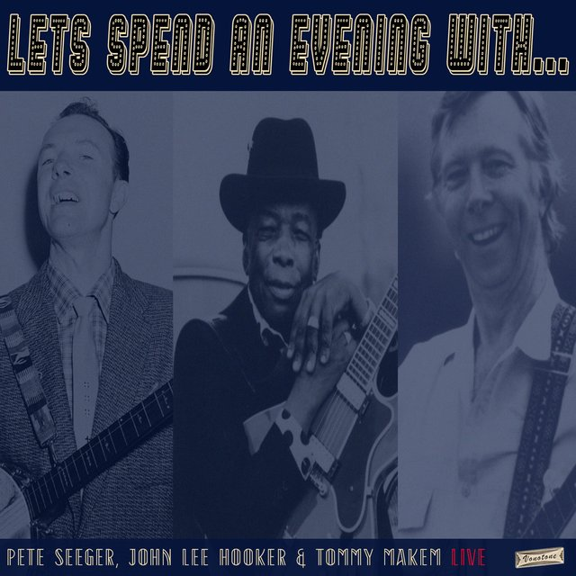Let's Spend an Evening with Pete Seeger, John Lee Hooker & Tommy Makem (Live)