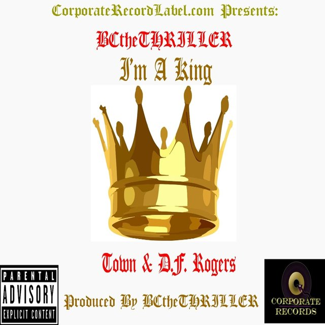 I'm A King (feat. Town & D.F. Rogers)