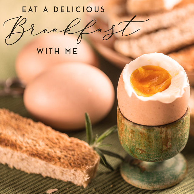 Eat a Delicious Breakfast with Me - Jazz Music for Restaurant