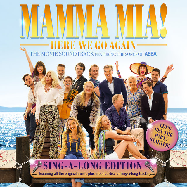 Mamma Mia! Here We Go Again (Original Motion Picture Soundtrack / Singalong Version)